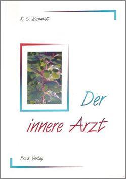 Der innere Arzt von Schmidt,  K.O.
