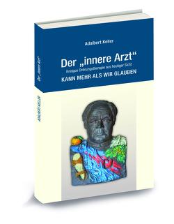 """Der """"innere Arzt"""" von Keller,  Adalbert"""