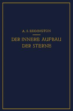 Der Innere Aufbau der Sterne von Eddington,  A.S., Pahlen,  E. von der