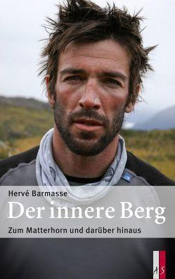 Der innere Berg von Balsiger,  Emanuel, Barmasse,  Hervé