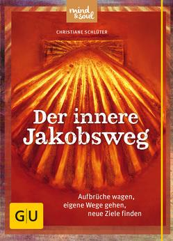 Der innere Jakobsweg von Schlüter,  Christiane