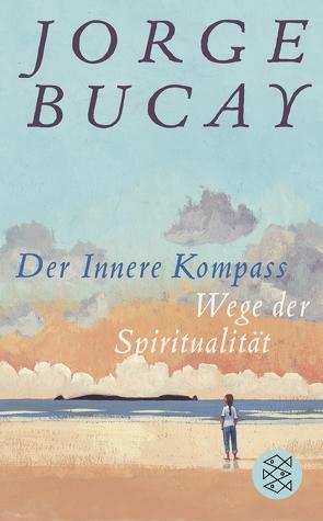 Der Innere Kompass von Bucay,  Jorge, Grüneisen,  Lisa