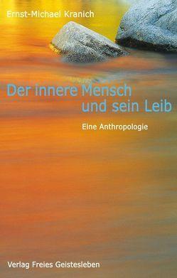 Der innere Mensch und sein Leib von Kranich,  Ernst M