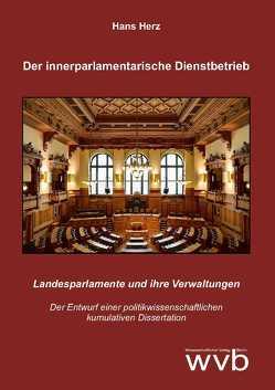 Der innerparlamentarische Dienstbetrieb von Herz,  Hans