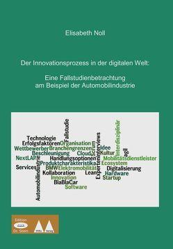 Der Innovationsprozess in der digitalen Welt von Noll,  Elisabeth