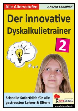 Der innovative Dyskalkulietrainer / Band 2 von Schinhärl,  Andrea