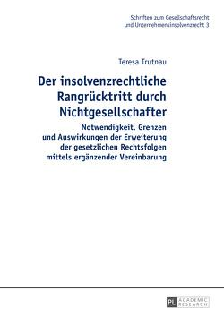 Der insolvenzrechtliche Rangrücktritt durch Nichtgesellschafter von Trutnau,  Teresa