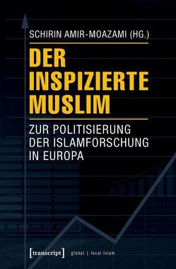 Der inspizierte Muslim von Amir-Moazami,  Schirin
