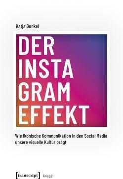 Der Instagram-Effekt von Gunkel,  Katja
