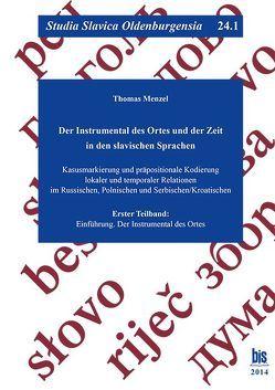 Der Instrumental des Ortes und der Zeit in den slavischen Sprachen von Menzel,  Thomas