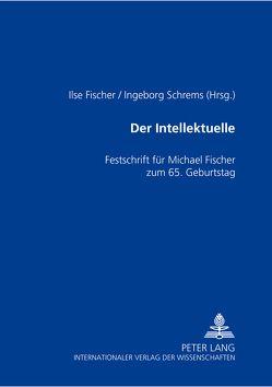 Der Intellektuelle von Fischer,  Ilse, Schrems,  Ingeborg