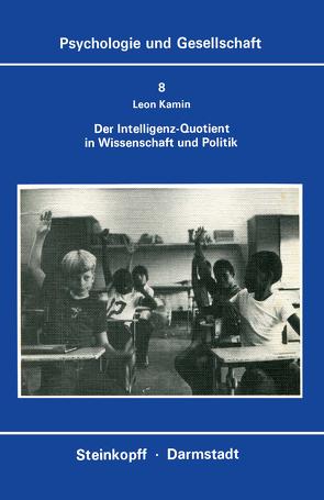 Der Intelligenz-Quotient in Wissenschaft und Politik von Kamin,  L.J., Stadler,  M., Stadler,  S.