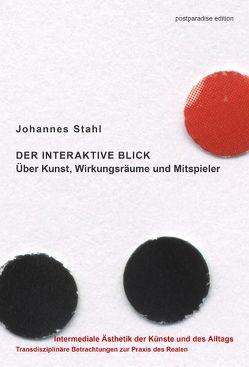 Der interaktive Blick. Über Kunst, Wirkungsräume und Mitspieler von Mer,  Marc, Stahl,  Johannes