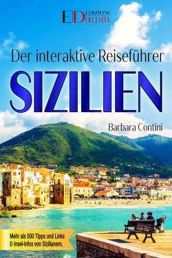 Der interaktive Reiseführer SIZILIEN von Contini,  Barbara, La Mantia,  Roberta, Messina,  Salvatore, Russo,  Maria, Terzo,  Luigi