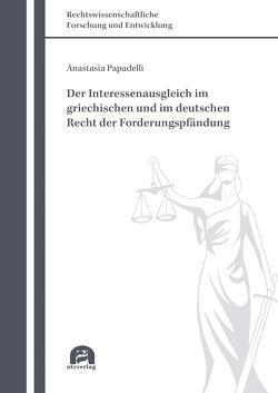 Der Interessenausgleich im griechischen und im deutschen Recht der Forderungspfändung von Papadelli,  Anastasia