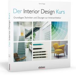 Der Interior Design Kurs Grundlagen, Techniken und Übungen zur Innenarchitektur. von Tangaz,  Tomris