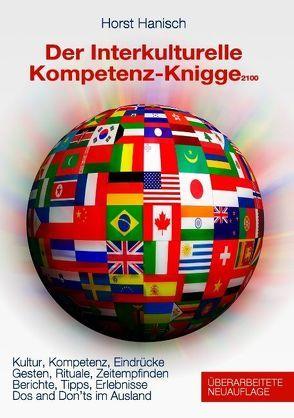 Der Interkulturelle Kompetenz-Knigge 2100 von Hanisch,  Horst