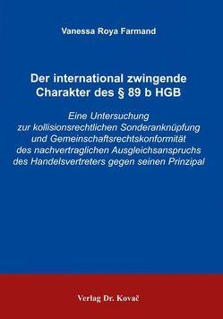 Der international zwingende Charakter des § 89 b HGB von Farmand,  Vanessa R
