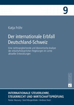 Der internationale Erbfall Deutschland–Schweiz von Fröhr,  Katja