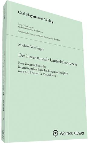 Der internationale Lauterkeitsprozess von Wittlinger,  Michael