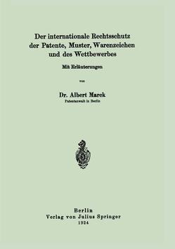 Der internationale Rechtsschutz der Patente, Muster, Warenzeichen und des Wettbewerbes von Marck,  Albert