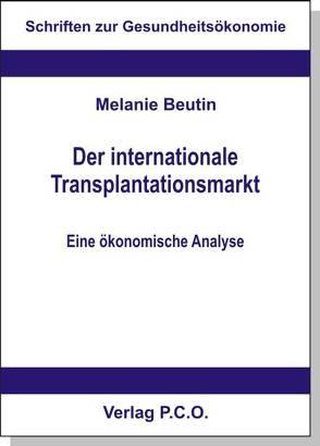 Der internationale Transplantationsmarkt. Eine ökonomische Analyse von Beutin,  Melanie