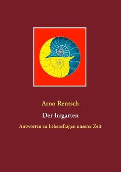 Der Irrgarten von Rentsch,  Arno