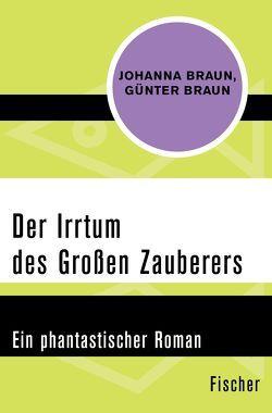 Der Irrtum des Großen Zauberers von Braun,  Günter, Braun,  Johanna