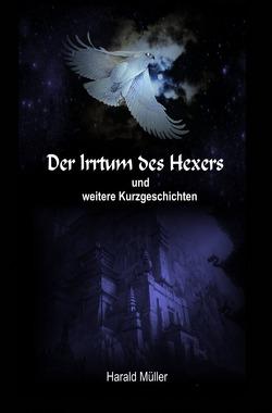 Der Irrtum des Hexers und weitere Kurzgeschichten von Mueller,  Harald