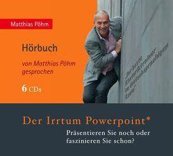 Der Irrtum PowerPoint von Pöhm,  Matthias