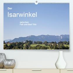Der Isarwinkel (Premium, hochwertiger DIN A2 Wandkalender 2021, Kunstdruck in Hochglanz) von und Hans Eder,  Christa