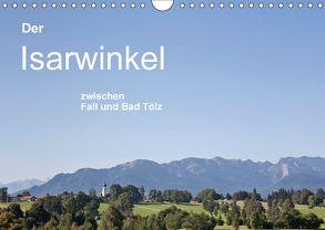 Der Isarwinkel (Wandkalender 2018 DIN A4 quer) von und Hans Eder,  Christa
