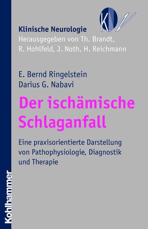 Der ischämische Schlaganfall von Brandt,  Thomas, Hohlfeld,  Reinhard, Nabavi,  Darius G., Noth,  Johannes, Reichmann,  Heinz, Ringelstein,  E. Bernd