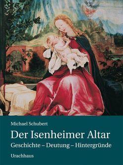 Der Isenheimer Altar von Schubert,  Michael