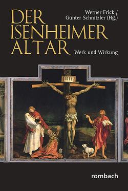 Der Isenheimer Altar von Frick,  Werner, Schnitzler,  Günter
