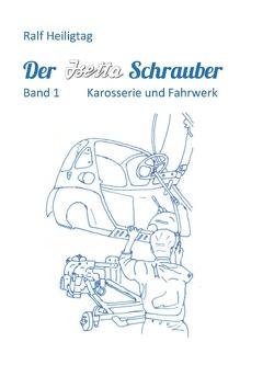 Der Isettaschrauber von Heiligtag,  Ralf