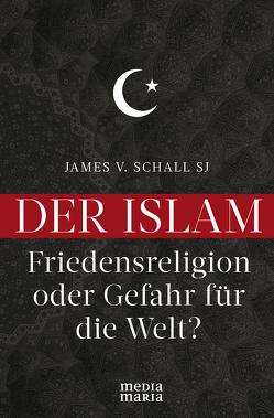Der Islam von Schall,  James V.