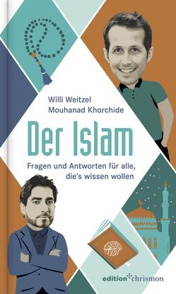 Der Islam von Khorchide,  Mouhanad, Weiss,  Oliver, Weitzel,  Willi