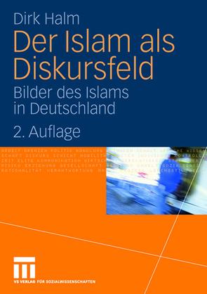 Der Islam als Diskursfeld von Halm,  Dirk