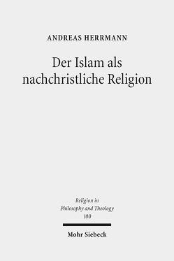 Der Islam als nachchristliche Religion von Herrmann,  Andreas
