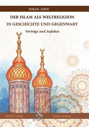 Der Islam als Weltreligion in Geschichte und Gegenwart