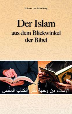 Der Islam aus dem Blickwinkel der BIbel von von Erlenburg,  Hilmar