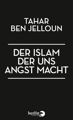 Der Islam, der uns Angst macht von Ben Jelloun,  Tahar, Kayser,  Christiane