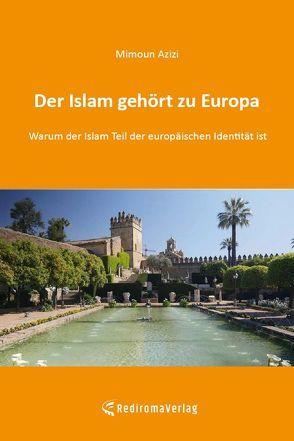 Der Islam gehört zu Europa von Azizi,  Mimoun