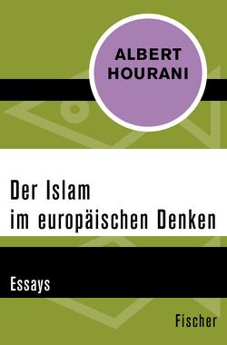 Der Islam im europäischen Denken von Ghirardelli,  Gennaro, Hourani,  Albert