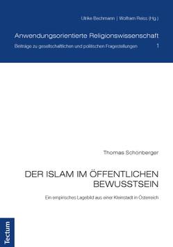Der Islam im öffentlichen Bewusstsein von Schönberger,  Thomas