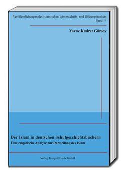 Der Islam in deutschen Schulgeschichtsbüchern von Gürsoy,  Yavuz Kudret