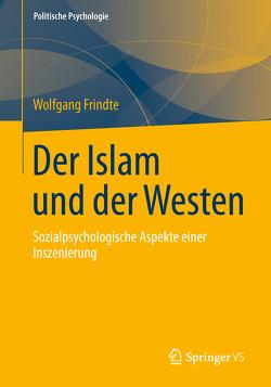 Der Islam und der Westen von Frindte,  Wolfgang