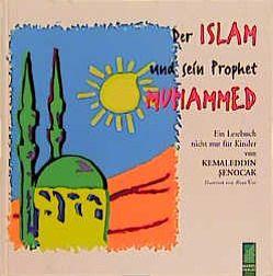 Der Islam und sein Prophet Muhammed von Senocak,  Kemaleddin