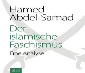 Der islamische Faschismus von Abdel-Samad,  Hamed, Degenhardt,  Felix